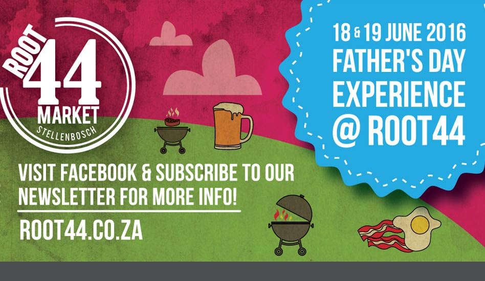 Root44 Father's Day Experience (18-19 June 2016) | Cape ...